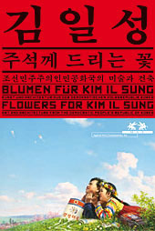 """A poster for """"Flowers for Kim Il Sung,"""" on exhibit at Vienna's MAK Museum for Applied Arts."""